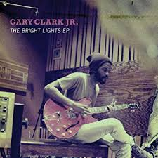 gary clark jr bright lights ep